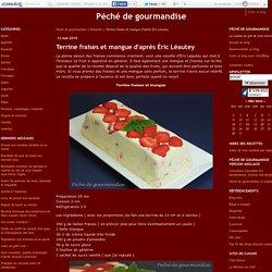 Terrine fraises et mangue d'après Éric Léautey