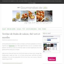 Terrine de fruits de saison, thé vert et menthe - Les gourmandises de Léa