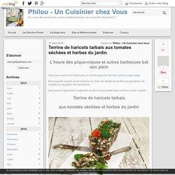 Terrine de haricots tarbais aux tomates séchées et herbes du jardin - Philou - Un Cuisinier chez Vous