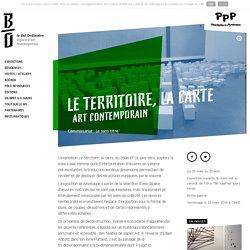Le territoire, la carte / le Bel Ordinaire, espace d'art contemporain