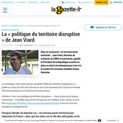 La « politique du territoire disruptive » de Jean Viard