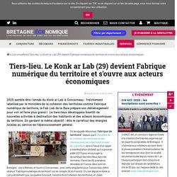 Tiers-lieu. Le Konk ar Lab (29) devient Fabrique numérique du territoire et s'ouvre aux acteurs économiques