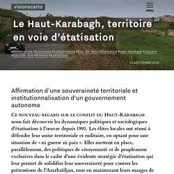Le Haut-Karabagh, territoire en voie d'étatisation - Mathieu Petithomme