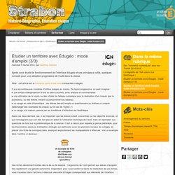 Étudier un territoire avec Édugéo : mode d'emploi (3/3)
