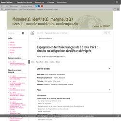 Espagnols en territoire français de 1813 à 1971: circuits ou intégrations d'exilés et d'émigrés