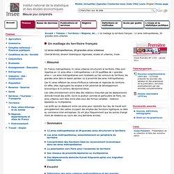 Territoire - Un maillage du territoire français - 12 aires métropolitaines, 29 grandes aires urbaines