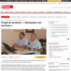 Projet de territoire : « Mutualiser nos services »