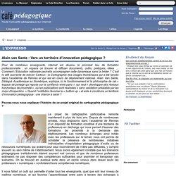 Alain van Sante : Vers un territoire d'innovation pédagogique ?