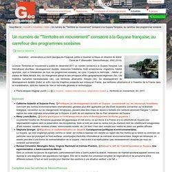 """Un numéro de """"Territoire en mouvement"""" consacré à la Guyane française, au carrefour des programmes scolaires"""