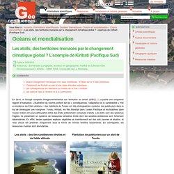 Les atolls, des territoires menacés par le changement climatique global ? L'exemple de Kiribati (Pacifique Sud)