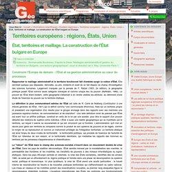 État, territoires et maillage. La construction de l'État bulgare en Europe