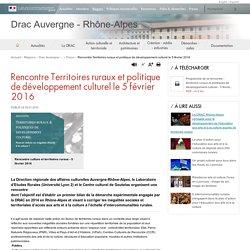 Rencontre Territoires ruraux et politique de développement culturel le 5 février 2016 - Drac Auvergne - Rhône-Alpes