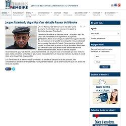 Les Territoires de la Mémoire - Jacques Rotenbach, disparition d'un véritable Passeur de Mémoire