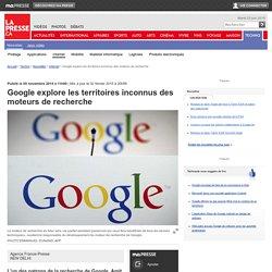 Google explore les territoires inconnus des moteurs de recherche