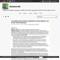 La mutation des territoires industriels en France depuis la fin des Trente Glorieuses - Geobunnik