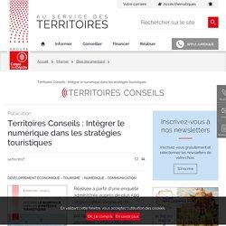 Territoires Conseils : Intégrer le numérique dans les stratégies touristiques