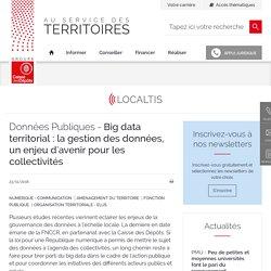 Big data territorial : la gestion des données, un enjeu d'avenir pour les collectivités