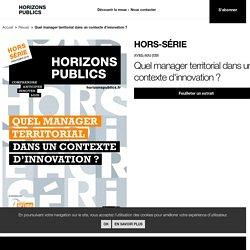 Quel manager territorial dans un contexte d'innovation ? - Horizons publics printemps 2018