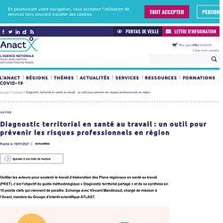 Diagnostic territorial en santé au travail : un outil pour prévenir les risques professionnels en région / ANACT, janvier 2021