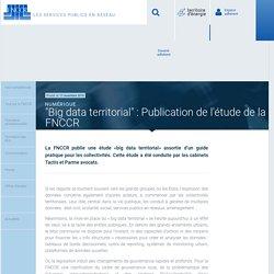 «Big data territorial» : Publication de l'étude de la FNCCR – FNCCR