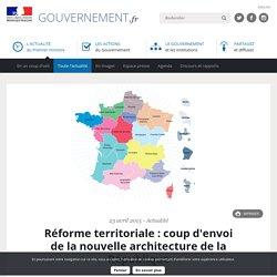 Réforme territoriale : coup d'envoi de la nouvelle architecture de la République