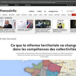 Ce que la réforme territoriale va changer dans les compétences des collectivités