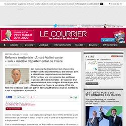 Réforme territoriale : André Vallini vante «son»modèle départemental de l'Isère