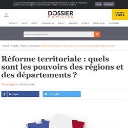 Réforme territoriale : quels sont les pouvoirs des régions et des départements