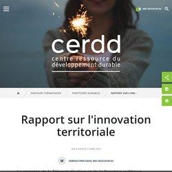 Rapport sur l'innovation territoriale / Ressources sur les projets et politiques territoriaux de développement durable / Territoires durables / Parcours thématiques