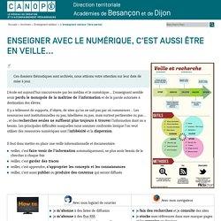Canopé direction territoriale, académies de Besançon et de Dijon: L'enseignant veilleur (1ère partie)