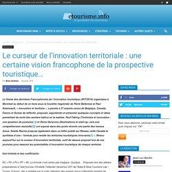 Le curseur de l'innovation territoriale : une certaine vision francophone de la prospective touristique...