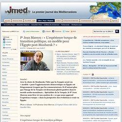 Pr Jean Marcou : « L'expérience turque de transition politique, un modèle pour l'Égypte post-Moubarak ? »