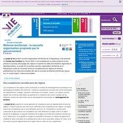 Réforme territoriale : la nouvelle organisation proposée par le gouvernement - Réforme territoriale : la nouvelle organisation proposée par le gouvernement