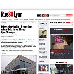 Réforme territoriale : 5 questions autour de la fusion Rhône-Alpes/Auvergne