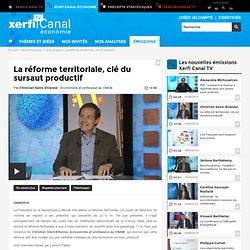 Christian Saint-Etienne, La réforme territoriale, clé du sursaut productif - Libre propos - xerficanal-economie.com