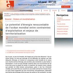 """""""Le potentiel d'énergie renouvelable de l'océan mondial entre contraintes d'exploitation et enjeux de territorialisation"""" Jacques Guillaume"""