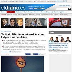 Territorio FIFA: la ciudad neoliberal que indigna a los brasileños