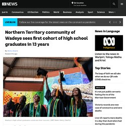 Northern Territory community of Wadeye sees first cohort of high school graduates in 13 years - ABC News
