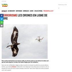 Terrorisme les drones en ligne de mire - Vsd