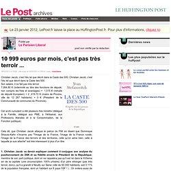 10 999 euros par mois, c'est pas très terroir ... - Le Parisien Liberal sur LePost.fr