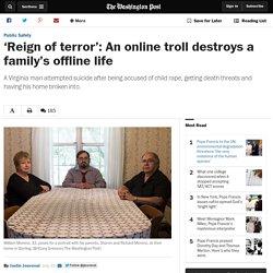 'Reign of terror': An online troll destroys a family's offline life