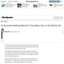 Is Terrorism Getting Worse? In the West, Yes. In the World, No.