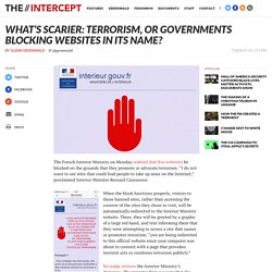 What's Scarier: Terrorism, or Governments Blocking Websites in its Name?