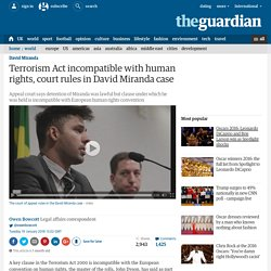 Terrorism Act incompatible with human rights, court rules in David Miranda case