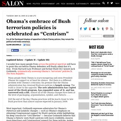 """Obama's embrace of Bush terrorism policies is celebrated as """"Centrism"""""""