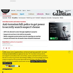 Anti-terrorism bill: police to get power to secretly search suspect's house
