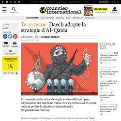 Terrorisme. Daechadopte la stratégie d'Al-Qaida
