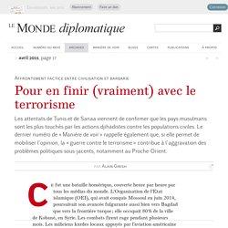 Pour en finir (vraiment) avec le terrorisme, par Alain Gresh (Le Monde diplomatique, avril 2015)