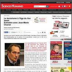 Le terrorisme à l'âge du live tweet Entretien avec Jean-Marie Charon
