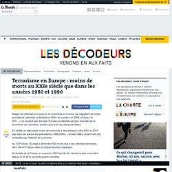 Terrorisme en Europe : moins de morts au XXIesiècle que dans les années 1980 et 1990
